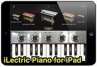 エレピ & クラビネット音源アプリ 【iLectric Piano for iPad】